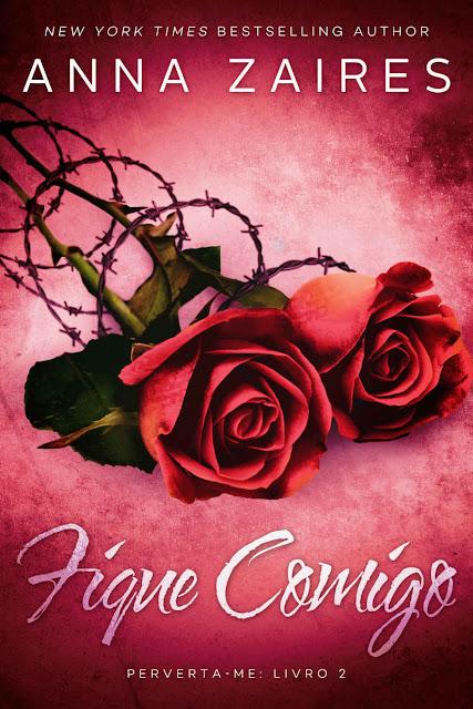Fique comigo (Perverta-me Livro 2) - Anna Zaires, Dima Zales