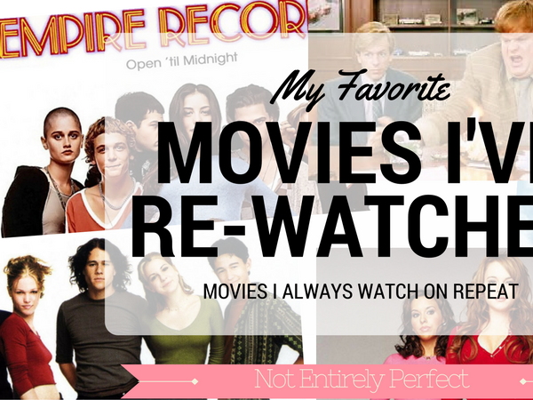 Movies I Watch on Repeat