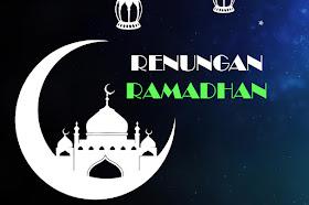 Renungan Ramadhan 1432 Hijriah/ 2011 M.