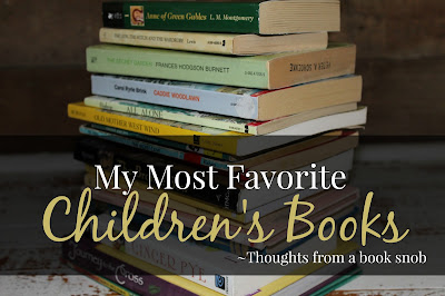 My Most Favorite Children's Books {Thoughts from a book snob}