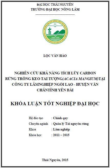 Nghiên cứu khả năng tích lũy Rừng trồng keo tai tượng (Acacia mangium) tại Công ty lâm nghiệp Ngòi Lao huyện Văn Chấn tỉnh Yên Bái