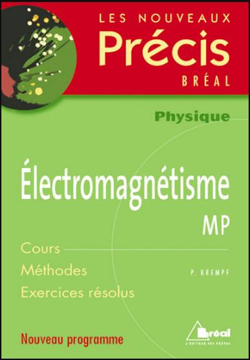 Livre : Nouveaux précis d'Électromagnétisme MP - Editions Bréal PDF