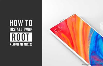 Cara Root Xiaomi Mi Mix 2S dan Instal TWRP Recovery