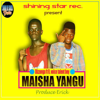 Dowmload Mp3 | Dizzonga ft R Voice Talent Boy - Maisha Yangu ( Singeli)
