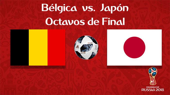 Bélgica vs. Japón - En Vivo - Online - Octavos de Final - Rusia 2018