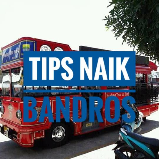 Tips Naik Bandros di Bandung