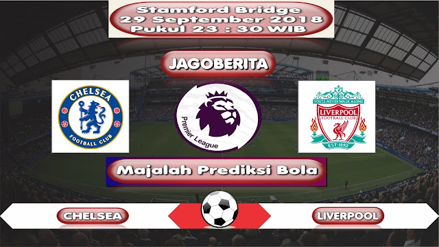 Prediksi Bola Chelsea vs Liverpool 29 September 2018