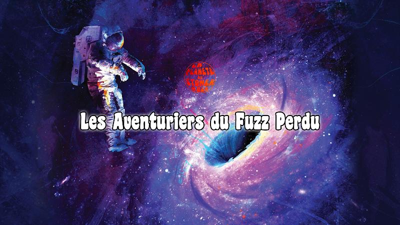 Les Aventuriers du Fuzz Perdu | Episode 3 par Flo K.