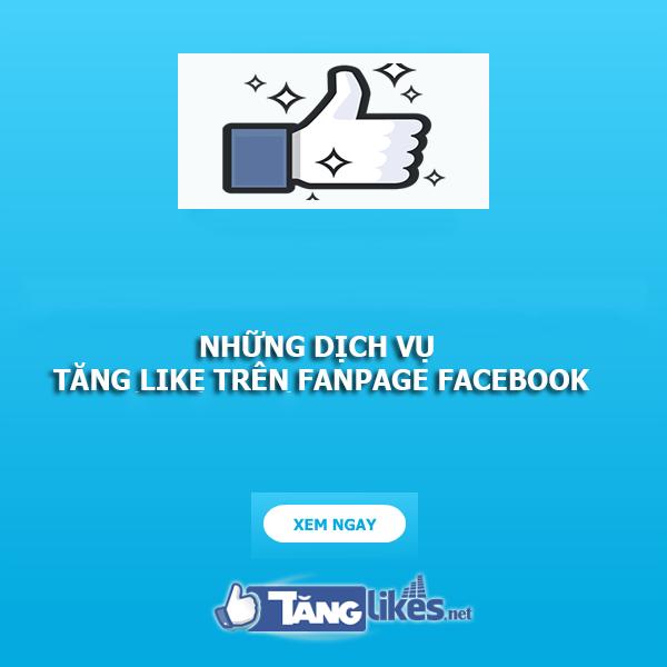 dich vu tang like tren fanpage facebook