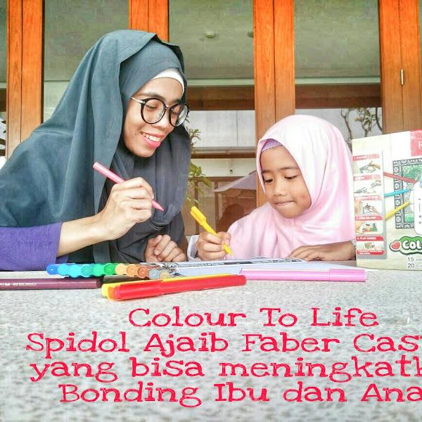 Colour To Life,  Spidol Ajaib Faber Castell yang bisa meningkatkan Bonding Ibu dan Anak