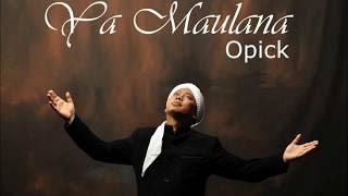 Lirik Lagu Opick - Ya Maulana