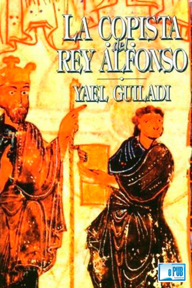 La copista del rey Alfonso – Yael Guiladi