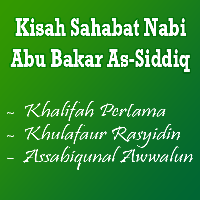 Kisah sahabat abu bakar as sidiq