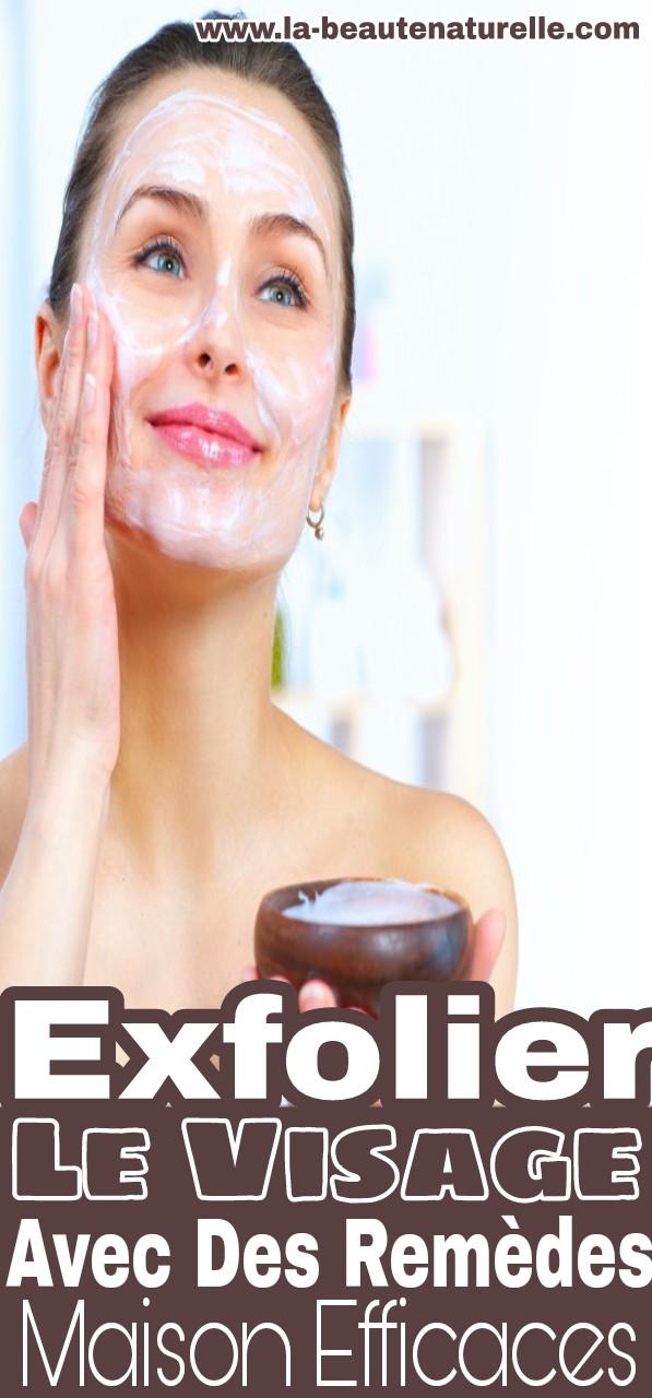 Exfolier le visage avec des remèdes maison efficaces