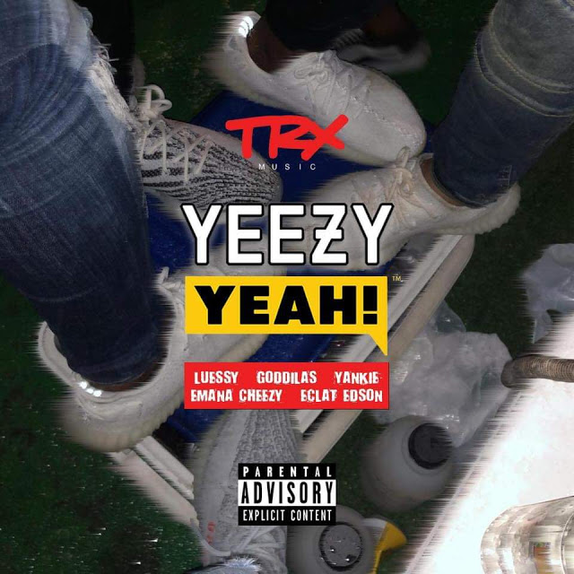L.F.S -GodGilas, Yankie, Emana Cheezy-Éclat Edson-Yeezy-Yeah