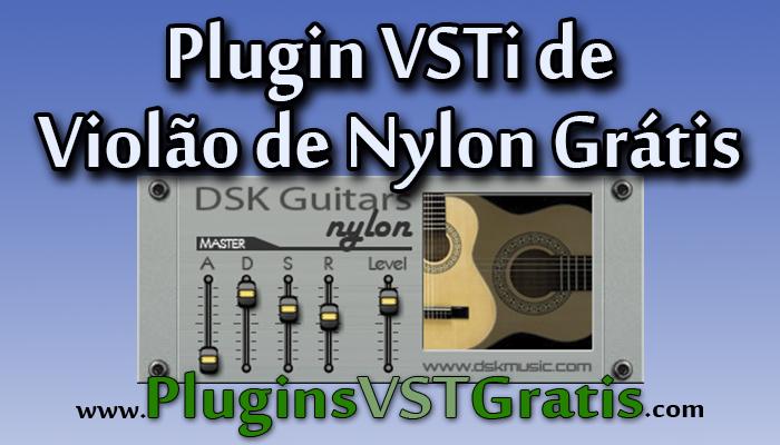 Plugin VSTi de Violão de Nylon Grátis - DSK Guitars Nylon [Plugins de Instrumentos]
