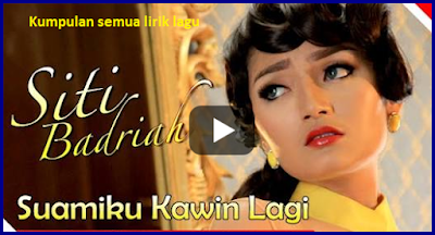 Lirik Suamiku Kawin Lagi Siti Badriah