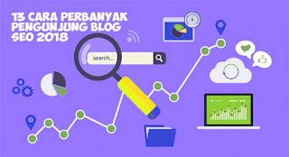 SEO 2018 cara terbaru perbanyak pengunjung blog