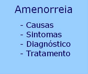 Amenorreia causas sintomas diagnóstico tratamento prevenção