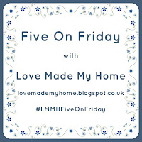 http://lovemademyhome.blogspot.co.uk/2016/11/five-on-friday.html