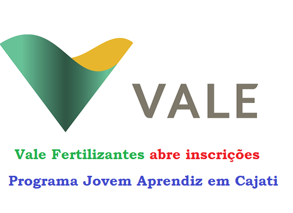 Estão abertas as inscrições para o Programa Jovem Aprendiz da Vale Fertilizantes em Cajati