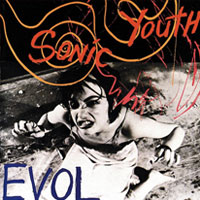 Worst to Best: Sonic Youth: 05. EVOL