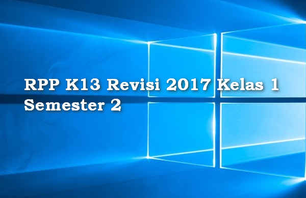 Download RPP K13 Revisi 2017 Kelas 1 Semester 2
