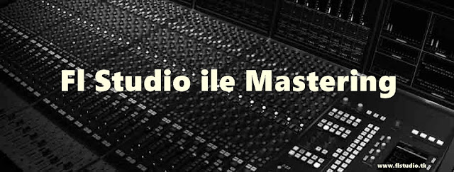 Mastering Nedir? Nasıl Yapılır?