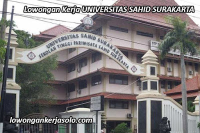 Info loker soloraya Lowogan kerja Universitas Sahid Surakarta