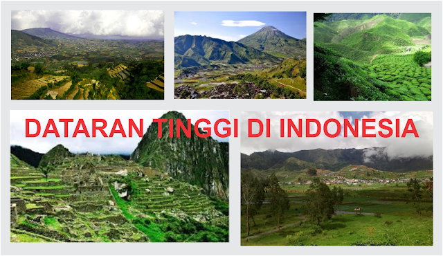 34 Dataran Tinggi di Indonesia Beserta Letaknya