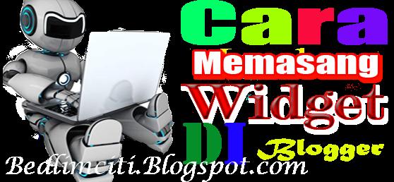 Cara Memasang Widget Blogger