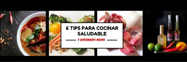 6 TIPS PARA COCINAR SALUDABLE Y ENFERMARTE MENOS!!
