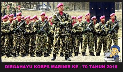 DIRGAHAYU KORPS MARINIR KE - 70 TAHUN 2015