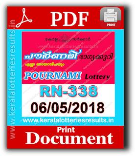 """keralalotteriesresults.in, """"kerala lottery result 6 5 2018 pournami RN 338"""" 6th May 2018 Result, kerala lottery, kl result,  yesterday lottery results, lotteries results, keralalotteries, kerala lottery, keralalotteryresult, kerala lottery result, kerala lottery result live, kerala lottery today, kerala lottery result today, kerala lottery results today, today kerala lottery result, 6 5 2018, 6.5.2018, kerala lottery result 06-05-2018, pournami lottery results, kerala lottery result today pournami, pournami lottery result, kerala lottery result pournami today, kerala lottery pournami today result, pournami kerala lottery result, pournami lottery RN 338 results 6-5-2018, pournami lottery RN 338, live pournami lottery RN-338, pournami lottery, 06/05/2018 kerala lottery today result pournami, pournami lottery RN-338 6/5/2018, today pournami lottery result, pournami lottery today result, pournami lottery results today, today kerala lottery result pournami, kerala lottery results today pournami, pournami lottery today, today lottery result pournami, pournami lottery result today, kerala lottery result live, kerala lottery bumper result, kerala lottery result yesterday, kerala lottery result today, kerala online lottery results, kerala lottery draw, kerala lottery results, kerala state lottery today, kerala lottare, kerala lottery result, lottery today, kerala lottery today draw result"""
