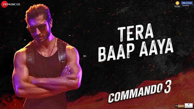Tera Baap Aaya Lyrics - Commando 3   Farhad Bhiwandiwala