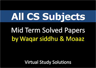 All CS Subjects Mid Term Past Papers Collection by Waqar Siddhu and Moaaz