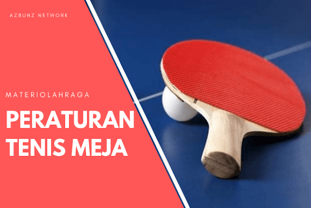 Peraturan Tenis Meja Terbaru 2019, Singkat dan Lengkap