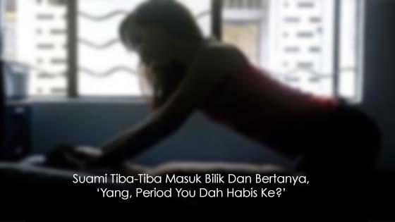 'Yang, Period You Dah Habis Ke?'