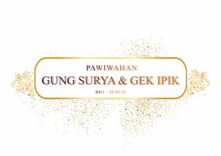 22062020 - PAWIWAHAN GUNG SURYA & GEK IPIK