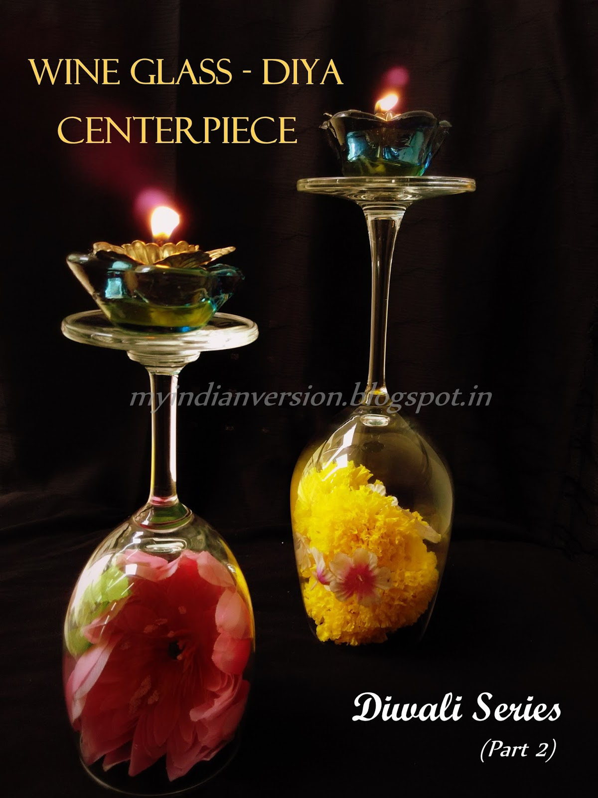My Indian Version: DIWALI SERIES (Part 2) : Wine Glass ...