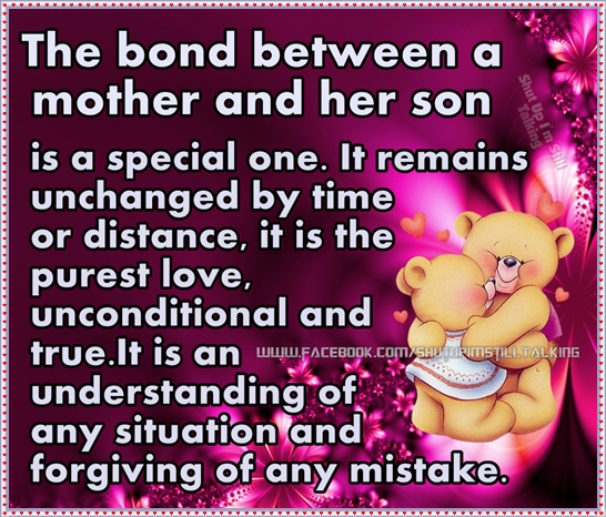 The bond between a mother and her son is a special one