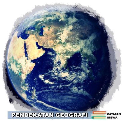Pendekatan Geografi, Penjelasan Pendekatan Geografi, Contoh Pendekatan Geografi, Pendekatan Keruangan, Pendekatan Ekologikal, Pendekatan Kompleks Wilayah