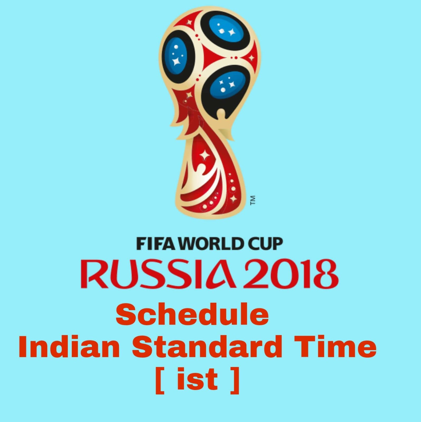 FIFA world cup 2018 Schedule ist Indian Standard Time with pdf ...