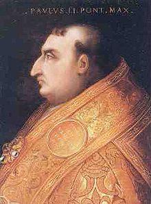 Pope Paul II (1464 - 1471)