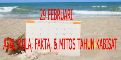 Asal Mula, Fakta dan Mitos Tahun Kabisat 29 Februari