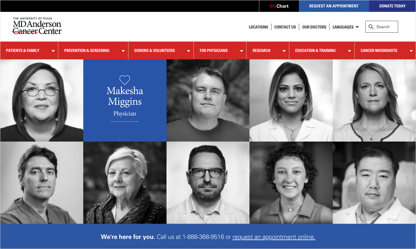 MD Anderson Cancer Center uses a grid of high-quality portraits on their homepage as a gateway to bios for their team