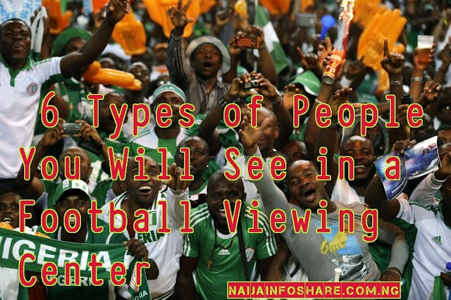 6 Types of People You Will See in a Football Viewing Center