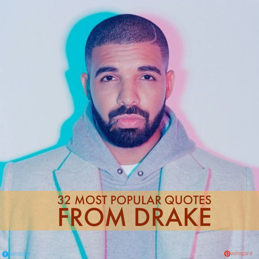 32 Most Popular Quotes From Drake Winspira