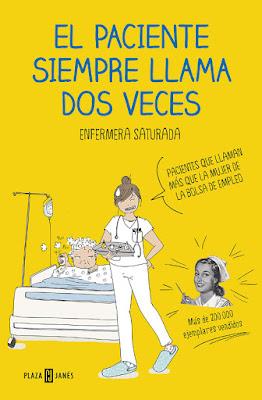 LIBRO - El paciente siempre llama dos veces Enfermera Saturada  (18 octubre 2018)  COMPRAR ESTE LIBRO EN AMAZON ESPAÑA