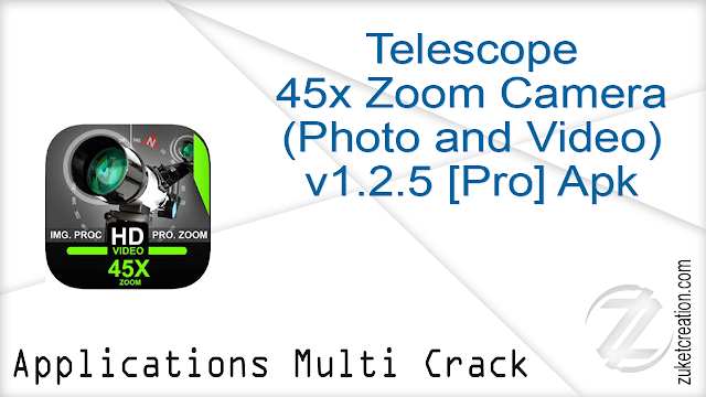 Telescope 45x Zoom Camera (Photo and Video) v1.2.5 [Pro] Apk